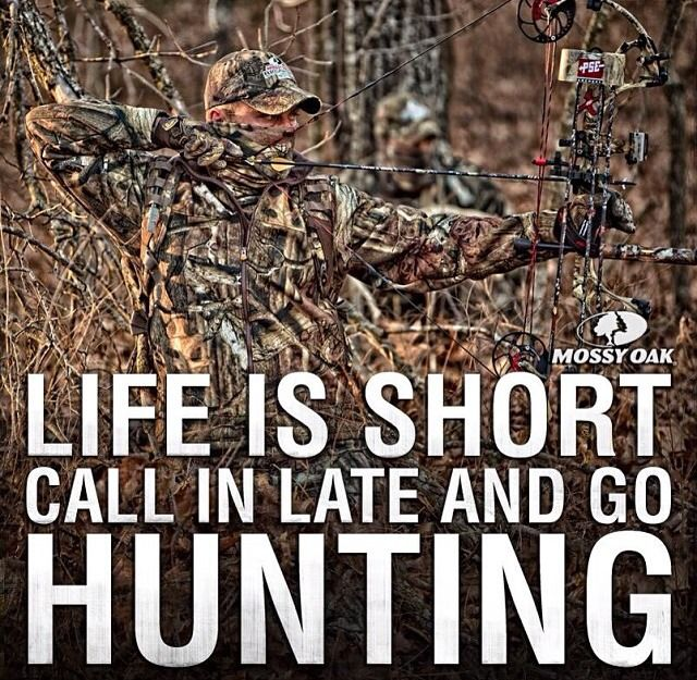 Life is short - go hunting.