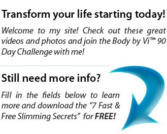 ViSalus Body by Vi 90 day challenge. My husband is promoting this and now I've started using the nutrition shakes for lunch. Good for you!