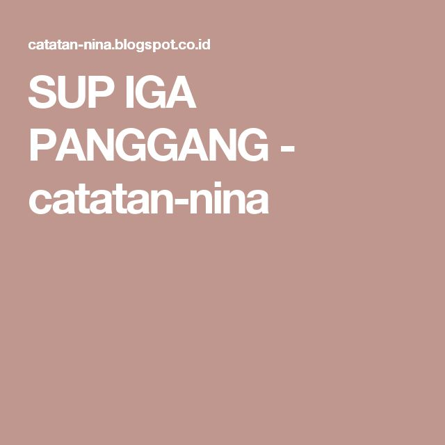SUP IGA PANGGANG - catatan-nina