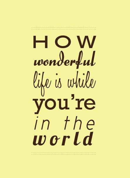 :)Funny Quotes To Daughters, Favorite Songs, Songs Lyrics, Tattoo Quotes, Boos Radley, Elton John, Gail Eads3, Wonderful Life, Wonder Life