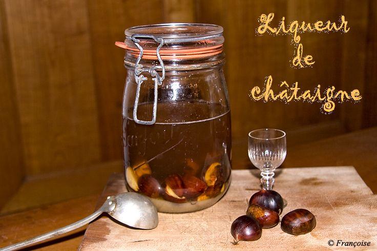LIQUEUR DE CHATAIGNES (300 g de châtaignes, 1 l d'alcool de fruits à 40 %, 400 g de sucre de canne, vanille) MACERATION : 2 mois
