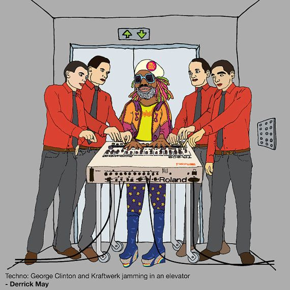 Derrick May's description of Detroit Techno as the sound of George Clinton and Kraftwerk jamming in an elevator.