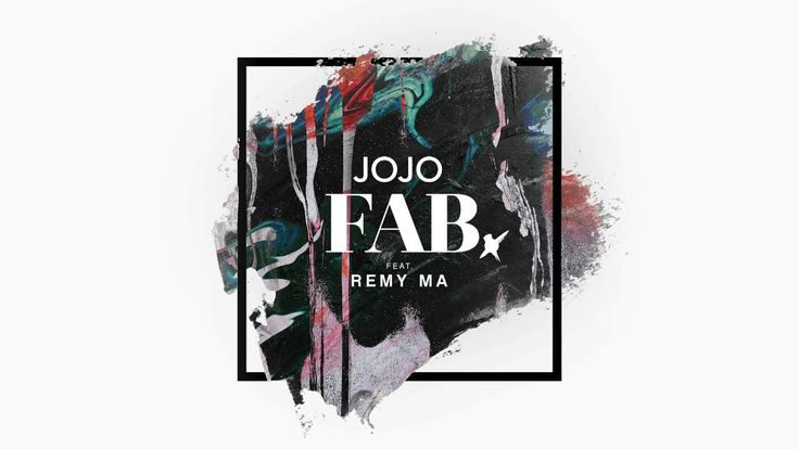 JoJo - FAB. (Feat  Remy Ma) [Official Audio]