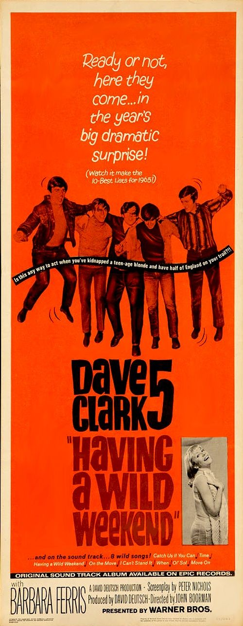 "Having a Wild Weekend (1965) ""Catch Us If You Can"" (original title) Stars: The Dave Clark Five, Barbara Ferris, David Lodge ~  Director: John Boorman"