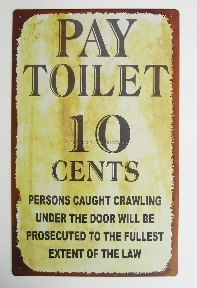 Pay Toilet 10 Cents TIN SIGN Funny Bathroom Metal Vtg Retro Bar Decor  Rustic OHW
