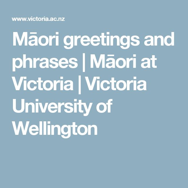 Māori greetings and phrases | Māori at Victoria | Victoria University of Wellington