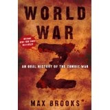 World War Z: An Oral History of the Zombie War (Hardcover)By Max Brooks