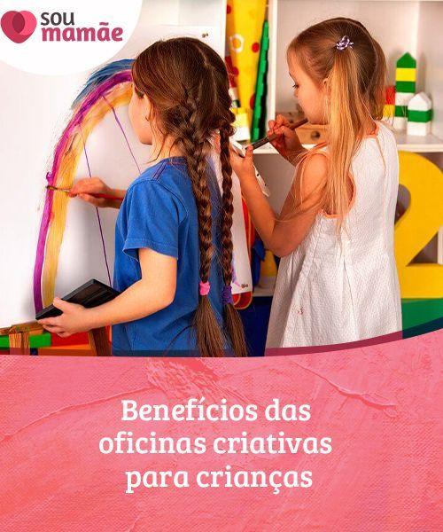 65ed1672bee43 Benefícios das oficinas criativas para crianças As oficinas criativas para  crianças são ideais para estimular as