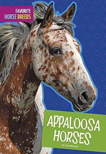 Appaloosa Horses (Favorite Horse Breeds)