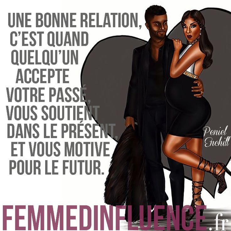 """Citation : """"Une bonne relation, c'est quand quelqu'un accepte votre passé, vous soutient dans le présent, et vous motive pour le futur."""""""