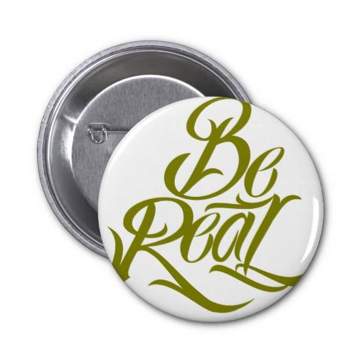 Be Real Button #motivational #lettering #LetterHype