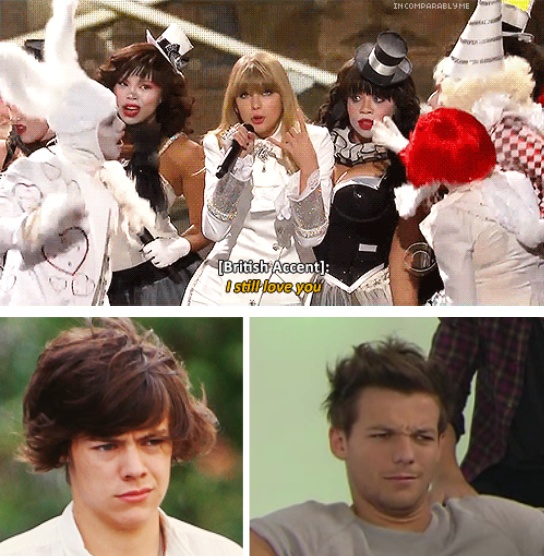 "When Tayor Swift performed We Are Never Ever Getting Back Together at the Grammy's after the Haylor breakup, she said ""I still love you"" in a poor attempt at Harry's voice. The whole One Direction fandom was/is disgusted. I don't hold a grudge against Taylor I am SO over  Haylor but Louis and Harry's faces are PRICELESS!!"