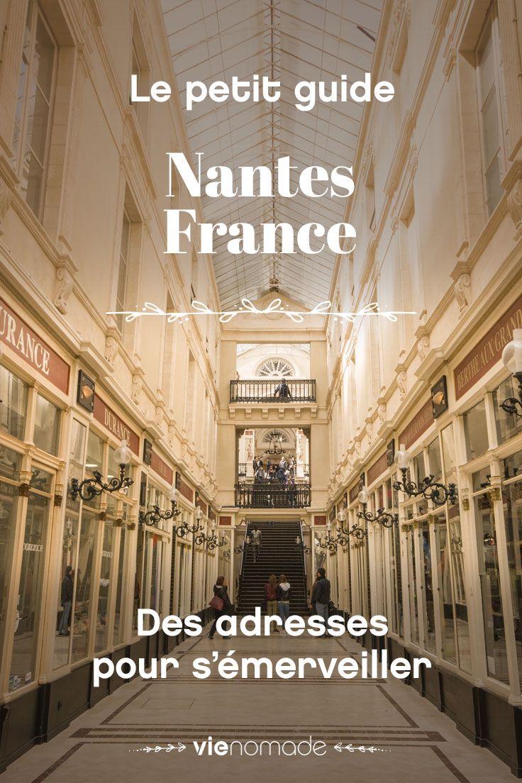 Où dormir, où manger et que voir à Nantes: mes meilleures adresses!