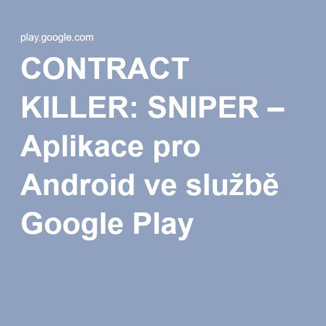 CONTRACT KILLER: SNIPER – Aplikace pro Android ve službě Google Play