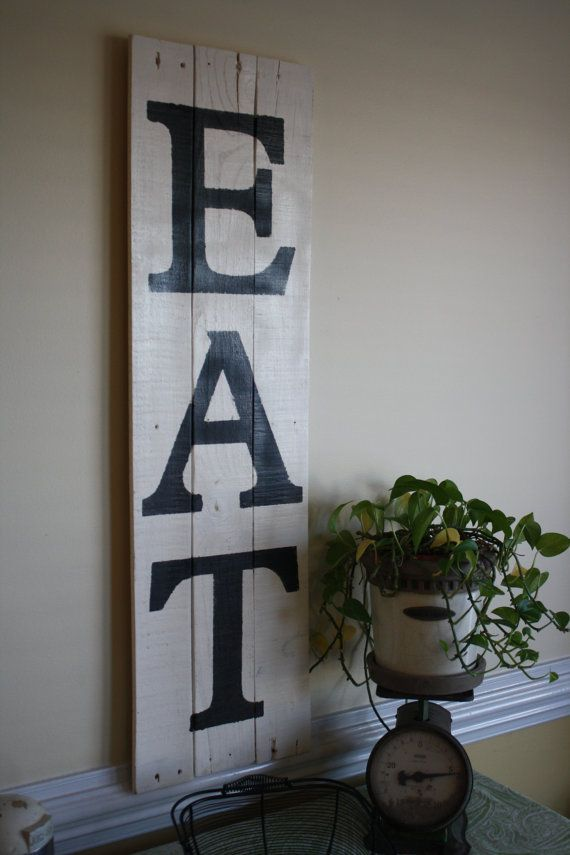 EAT sign made from pallet wood. 40 1/2 tall X 11 1/4 by Itsallchic, $50.00