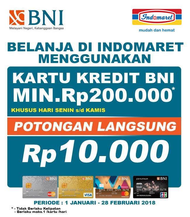 Setiap belanja dengan Menggunakan Kartu Kredit BNI Minimal Rp   200.000 di INDOMARET.dapat potongan langsung Rp 10.000   Periode : 1 Januari - 28 Febuari 2018