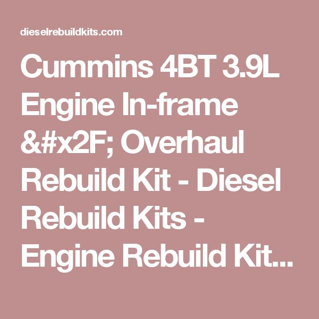 Cummins 4BT 3.9L Engine In-frame / Overhaul Rebuild Kit - Diesel Rebuild Kits - Engine Rebuild Kits & Parts for Detroit Diesel, CAT, Cummins, Komatsu & More