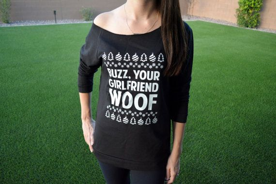 Buzz Your Girlfriend WOOF Sweatshirt. Womens Christmas