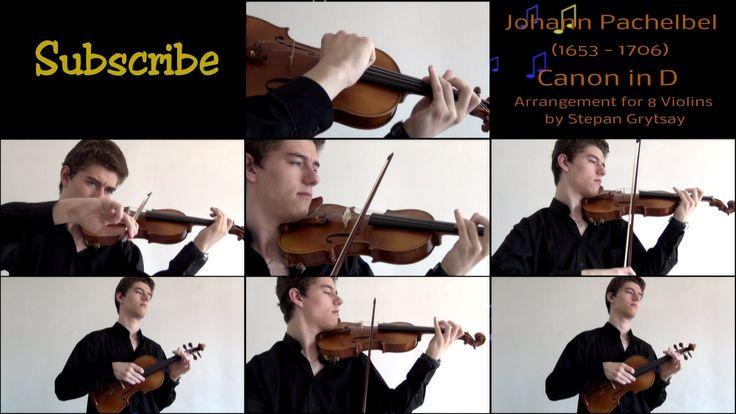 "Johann Pachelbel ""Canon in D"" [Arrangement for 8 Violins by Stepan Grytsay]"