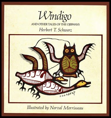>>> Norval Morrisseau Facts, Articles & Art: Windigo and Other Tales of the Ojibways - Herbert T. Schwarz - Norval Morrisseau