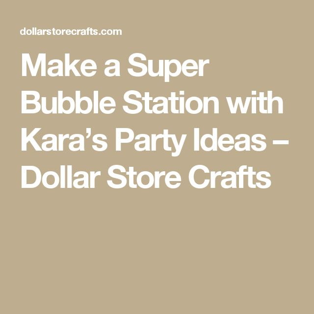 Make a Super Bubble Station with Kara's Party Ideas – Dollar Store Crafts