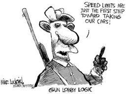 """Speed limits are just the first step toward taking our cars!""  Gun Lobby Logic"