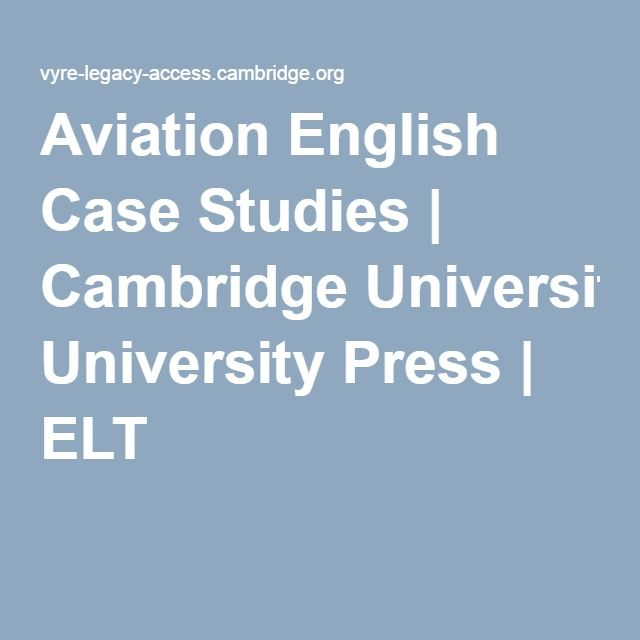 Aviation English Case Studies | Cambridge University Press -- student worksheets and teacher notes, free download