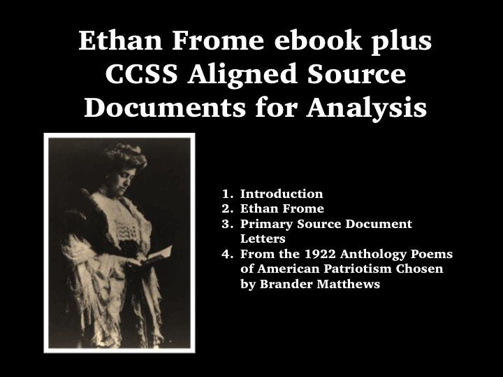 FREE: Ethan Frome ebook plus CCSS Aligned Source Documents for Analysis