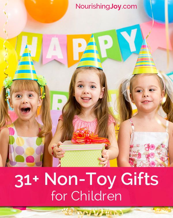 Toys For Your Birthday : Non toy gift ideas for children your life toys and