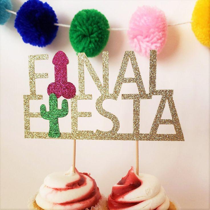 Final Fiesta Bachelorette Party Penis Cake Topper