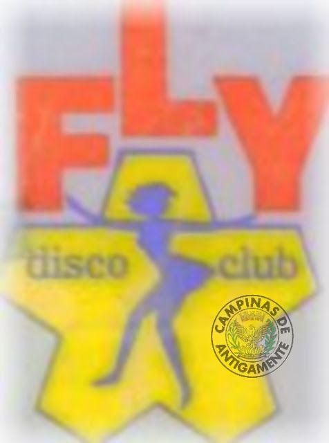 Campinas de Antigamente: FLY DISCO CLUBE