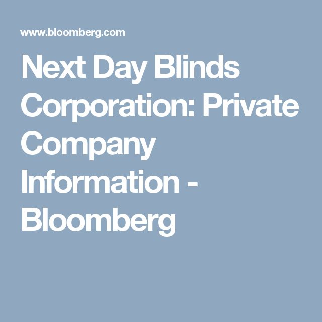 Next Day Blinds Corporation: Private Company Information - Bloomberg