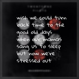 stressed out twenty one pilots lyrics - Google Search