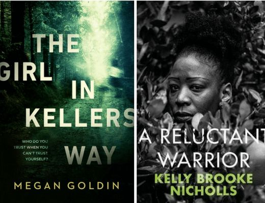 Twonew psychological thrillers to get excited about. The Girl in Kellers WaybyMegan Goldin and A Reluctant Warrior by Kelly Brooke Nicholls.