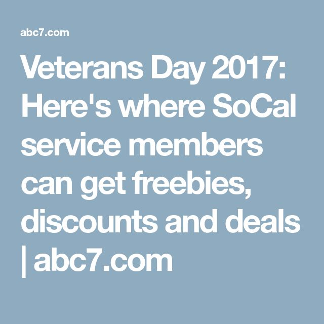 Veterans Day 2017: Here's where SoCal service members can get freebies, discounts and deals | abc7.com