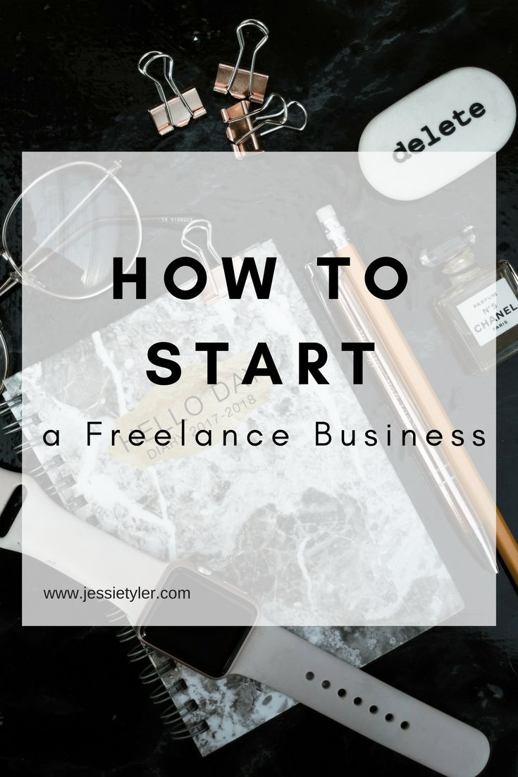 How to Start a Freelance Business – Business Tips and Business Knowledge