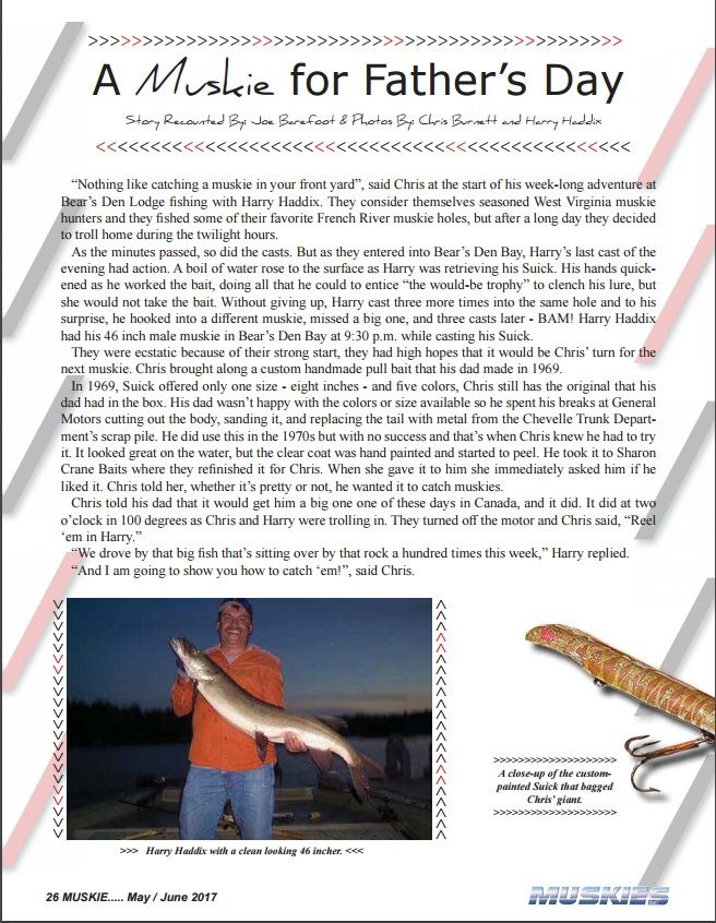 """Page 26 of Muskies Inc. Magazine for the story of """"A Muskie for Father's Day"""" in the May/June issue recounted by Joe Barefoot of Chris Burnette and Harry Haddix's weeklong fishing trip at Bear's Den Lodge, French River Ontario Canada."""