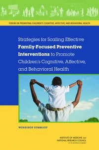 Strategies for Scaling Effective Family-Focused Preventive Interventions to Promote Children's Cognitive, Affective, and Behavioral Health (häftad) 475