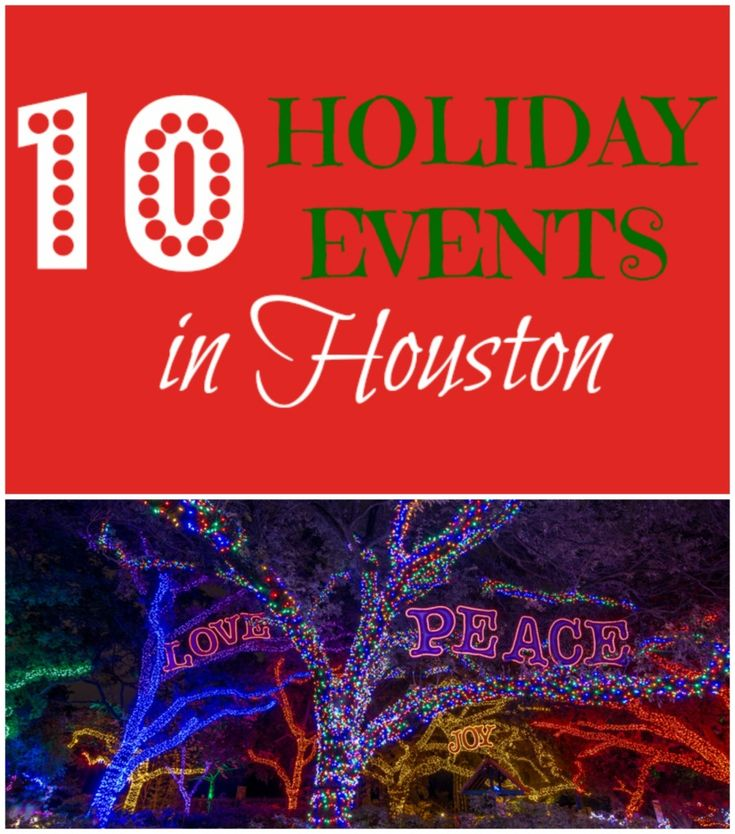 Top 10 Holiday Events in Houston, Texas for the whole family