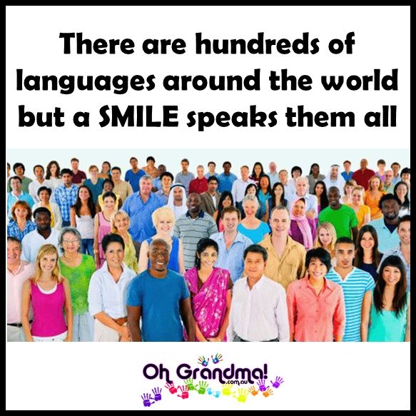 There are hundreds of languages around the world but a SMILE speaks them all