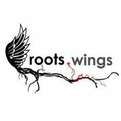 Roots to grow and wings to fly