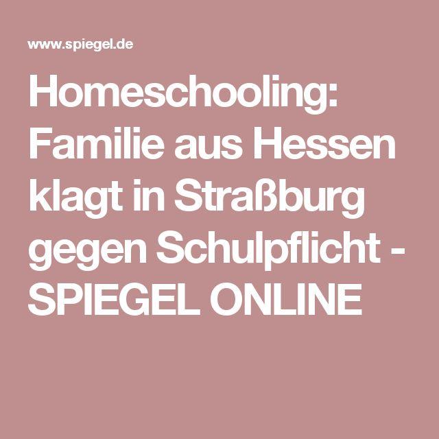 Homeschooling: Familie aus Hessen klagt in Straßburg gegen Schulpflicht - SPIEGEL ONLINE