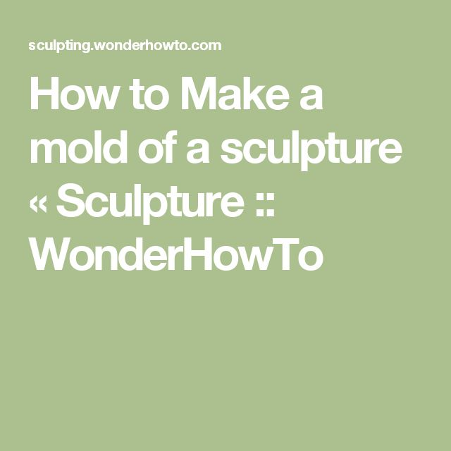 how to make a mold of clay sculpture