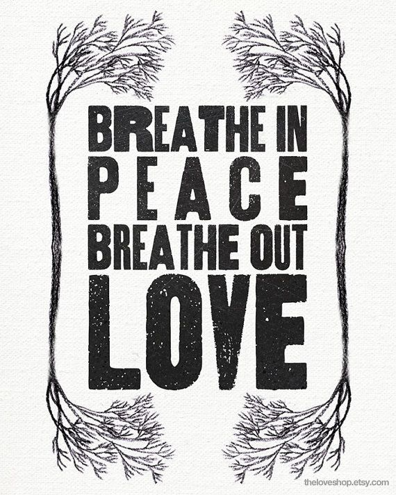 love this :: Breathe In Peace (by theloveshop on etsy)