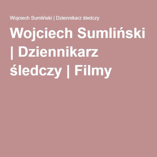 Wojciech Sumliński | Dziennikarz śledczy | Filmy