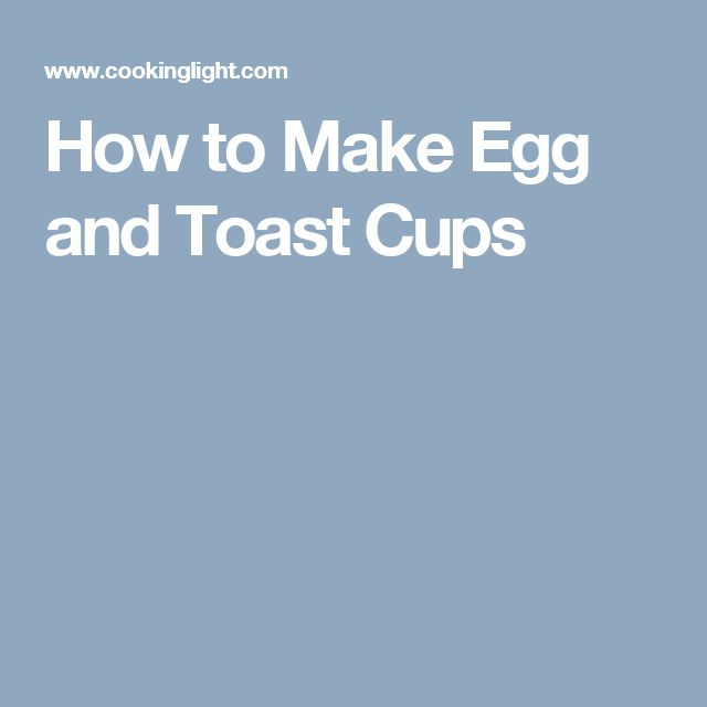 How to Make Egg and Toast Cups