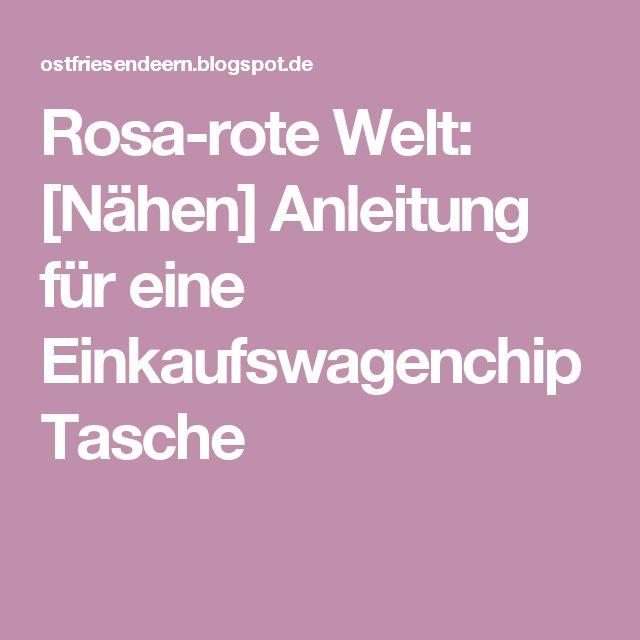 Rosa-rote Welt: [Nähen] Anleitung für eine Einkaufswagenchip Tasche