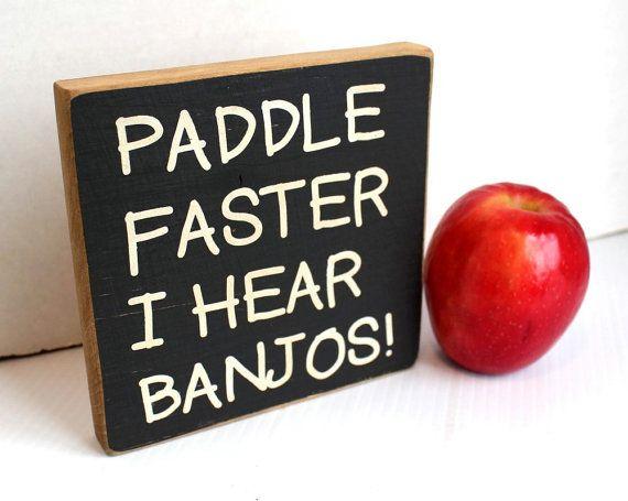Paddle Faster I Hear Banjos Funny Camping Sign Small