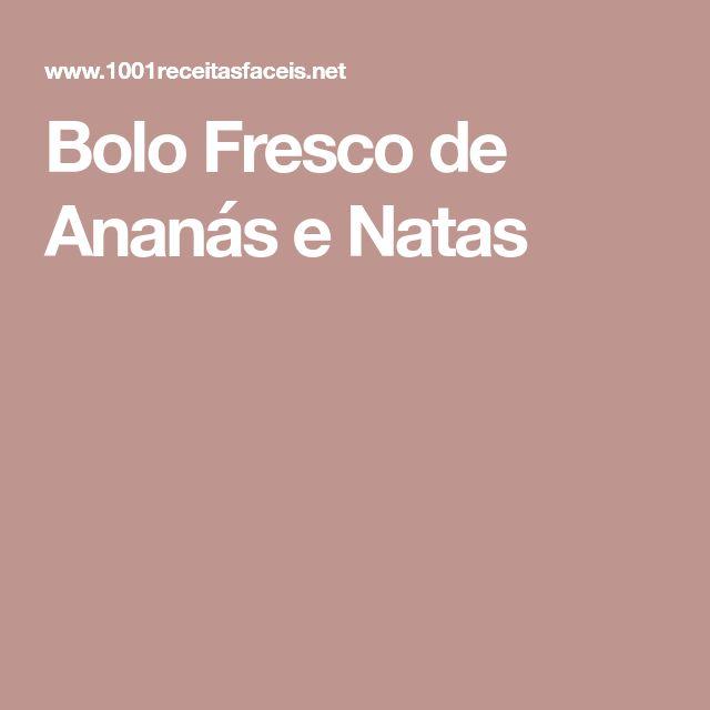 Bolo Fresco de Ananás e Natas