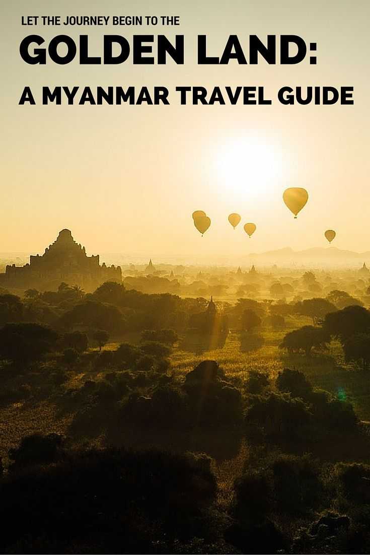 LET THE JOURNEY BEGIN TO THE GOLDEN LAND: A MYANMAR (BURMA) TRAVEL GUIDE…